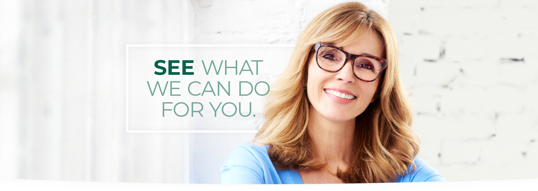 See what we can do for you with our services and eyeglass center